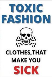 Toxic chemicals in clothes can make you sick